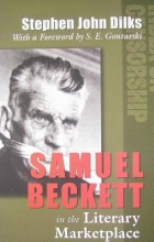 Dilks, Steven John Samuel Beckett in the Literary Marketplace