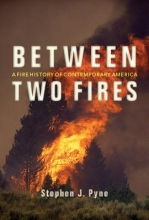 Pyne, Stephen J. Between Two Fires