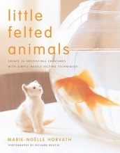Marie-Noelle Horvath Little Felted Animals