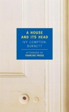 Compton-Burnett, Ivy A House and Its Head