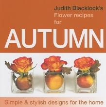 JUDITH BLACKLOCK JUDITH BLACKLICKS FLOWER RECIPES FOR AUT