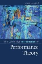 Shepherd, Simon The Cambridge Introduction to Performance Theory