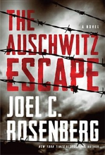 Rosenberg, Joel C. The Auschwitz Escape