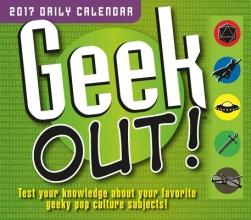 Geek Out! 2017 Calendar