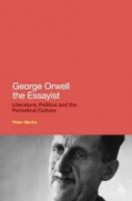 Marks, Peter George Orwell the Essayist