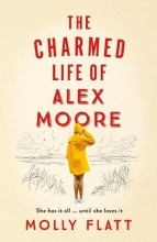 Molly  Flatt The Charmed Life of Alex Moore