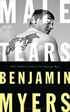 Benjamin Myers , Male Tears