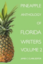 Pineapple Anthology of Florida Writers, Volume 2