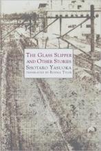 Yasuoka, Shotaro The Glass Slipper and Other Stories
