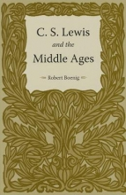 Boenig, Robert C.S. Lewis and the Middle Ages