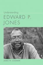 Coleman, James W. Understanding Edward P. Jones