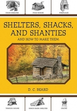 Beard, D. C. Shelters, Shacks, and Shanties