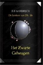 B.B.  Wobbrich De boeken van Dhbh, Het zwarte geheugen