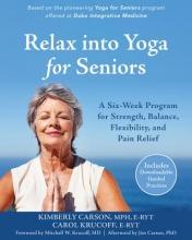 Kimberly Carson,   Carol Krucoff Relax into Yoga for Seniors