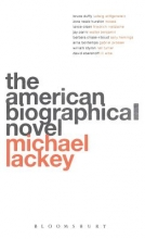 Lackey, Michael The American Biographical Novel