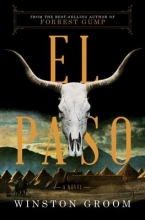 Groom, Winston El Paso - A Novel
