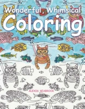 Seabrook, Alexis Wonderful Whimsical Coloring