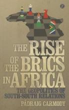 Carmody, Padraig Rise of the BRICS in Africa