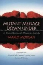 Morgan, Marlo Mutant Message Down Under