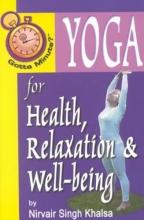 Nivair Singh Khalsa , Gotta Minute? Yoga For Health and Relaxation