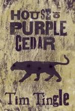 Tingle, Tim House of Purple Cedar
