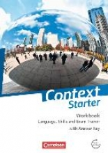 Sammon, Geoff,   Leithner-Brauns, Annette,   Schwarz, Hellmut Context Starter Workbook: Language, Skills and Exam Trainer. Workbook - Mit Answer Key & Transcripts