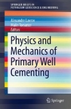 Lavrov, Alexandre Physics and Mechanics of Primary Well Cementing