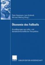 Peter Hammann,   Lars Schmidt,   Michael Welling OEkonomie Des Fussballs