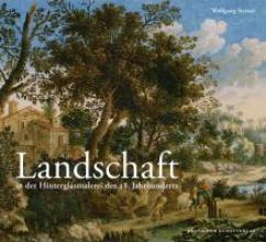 Steiner, Wolfgang Landschaft in der Hinterglasmalerei des 18. Jahrhunderts