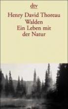 Thoreau, Henry David Walden. Ein Leben mit der Natur