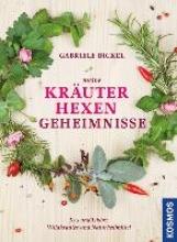 Bickel, Gabriele Meine Kräuterhexengeheimnisse