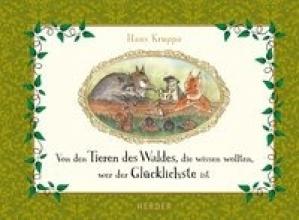 Kruppa, Hans Von den Tieren des Waldes, die wissen wollten, wer der Glücklichste ist