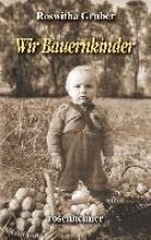 Gruber, Roswitha Wir Bauernkinder