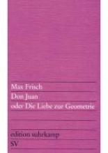 Frisch, Max Don Juan oder Die Liebe zur Geometrie