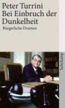 Turrini, Peter Bei Einbruch der Dunkelheit