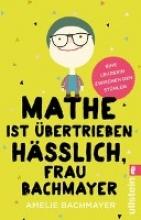 Bachmayer, Amelie Mathe ist übertrieben hässlich, Frau Bachmayer