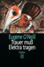 O`Neill, Eugene Trauer muß Elektra tragen