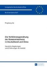 Ge, Pingliang Die Verfahrensgestaltung der Konzerninsolvenz in Deutschland und China