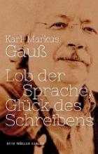 Gauß, Karl-Markus Lob der Sprache, Glück des Schreibens