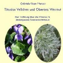 Kisser-Priesack, Gabriele Titanias Veilchen und Oberons Wermut