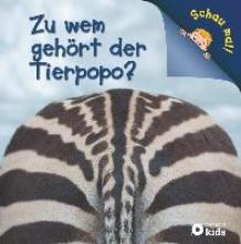 Kuhn, Birgit Zu wem gehört der Tierpopo? (Schau mal!)