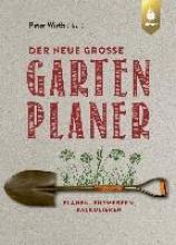 Wirth, Peter Der neue große Gartenplaner
