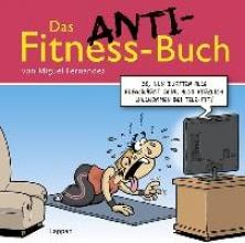 Fernandez, Miguel Das Anti-Fitnessbuch