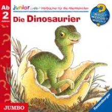 Wieso? Weshalb? Warum? Junior. Die Dinosaurier
