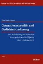 Hiemer, Elisa-Maria Generationenkonflikt und Gedächtnistradierung: Die Aufarbeitung des Holocaust in der polnischen Erzählprosa des 21. Jahrhunderts