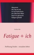 Ade, Andrea Fatigue + ich