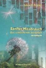 Procher, Sabine B. Sanfter Missbrauch. Das schleichende Seelengift