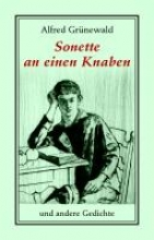 Grünewald, Alfred Sonette an einen Knaben und andere Gedichte