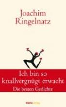Ringelnatz, Joachim Ich bin so knallvergnügt erwacht
