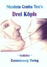 Ten`o, Nicoleta Craita Drei Köpfe